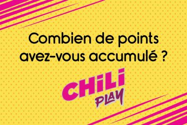 ECHANGEZ VOS POINTS SUR CHILI PLAY